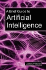 A Brief Guide to Artificial Intelligence Cover Image