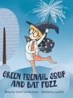 Green Toenail Soup and Bat Fuzz Cover Image