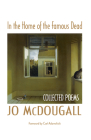 In the Home of the Famous Dead: Collected Poems Cover Image