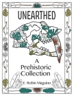 Unearthed: A Prehistoric Collection Cover Image