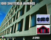 1000 Shutters & Awnings (Schiffer Book) Cover Image