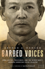 Barbed Voices: Oral History, Resistance, and the World War II Japanese American Social Disaster (Nikkei in the Americas) Cover Image