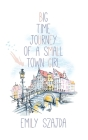 Big Time Journey of a Small Town Girl Cover Image