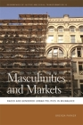 Masculinities and Markets: Raced and Gendered Urban Politics in Milwaukee (Geographies of Justice and Social Transformation #32) Cover Image