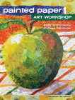 Painted Paper Art Workshop: Easy and Colorful Collage Paintings Cover Image