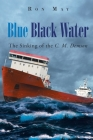 Blue Black Water: The Sinking of the C. M. Demson Cover Image