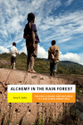 Alchemy in the Rain Forest: Politics, Ecology, and Resilience in a New Guinea Mining Area (New Ecologies for the Twenty-First Century) Cover Image