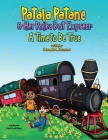 Patala Patane and Her Polka Dot Express: A Time to Be True Cover Image