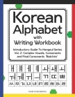 Korean Alphabet with Writing Workbook: Introductory Guide To Hangeul Series Vol. 2: Complex Vowels, Consonants and Final Consonants 'Batchim' Cover Image