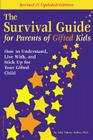 The Survival Guide for Parents of Gifted Kids: How to Understand, Live With, and Stick Up for Your Gifted Child Cover Image