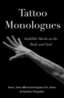 Tattoo Monologues: Indelible Marks on the Body and Soul Cover Image
