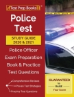 Police Test Study Guide 2020 and 2021: Police Officer Exam Preparation Book and Practice Test Questions Cover Image