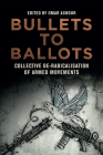 Bullets to Ballots: Collective De-Radicalisation of Armed Movements Cover Image