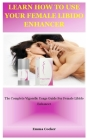 Learn How To Use Your Female Libido Enhancer Cover Image