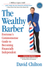 The Wealthy Barber, Updated 3rd Edition: Everyone's Commonsense Guide to Becoming Financially Independent Cover Image