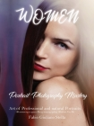 Women Portrait Photography Mastery: Art of Professional and natural Portraits. An artisan way to capture Beauty mastering lighting. Authentic Fine Art Cover Image
