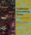 Traditional Storytelling Today: An International Source Book Cover Image