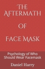 The Aftermath of Face Mask: Psychology of Who Should Wear Facemask Cover Image