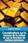 Considérations sur la mesure de la valeur et sur la fonction de métaux précieux Cover Image