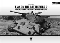 T-34 on the Battlefield, Volume 2 (World War Two Photobook #17) Cover Image
