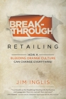 Breakthrough Retailing: How a Bleeding Orange Culture Can Change Everything Cover Image