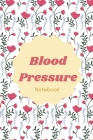Blood Pressure Notebook: Roses Blood Pressure Journal - Blood Pressure Log Book for Women - Daily Tracking Guide - Monitor Blood Pressure - 2 R Cover Image
