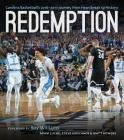 Redemption: Carolina Basketball's 2016-2017 Journey from Heartbreak to History Cover Image