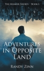 Adventures in Opposite Land Cover Image