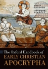 The Oxford Handbook of Early Christian Apocrypha (Oxford Handbooks) Cover Image