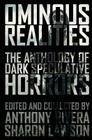 Ominous Realities: The Anthology of Dark Speculative Horrors Cover Image