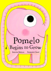 Pomelo Begins to Grow (Pomelo the Garden Elephant) Cover Image