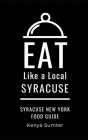 Eat Like a Local- Syracuse: Syracuse New York Food Guide Cover Image