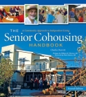 The Senior Cohousing Handbook: A Community Approach to Independent Living Cover Image