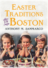 Easter Traditions in Boston (America Through Time) Cover Image