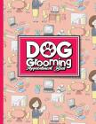 Dog Grooming Appointment Book: 4 Columns Appointment Diary, Appointment Scheduler Book, Daily Appointments Cover Image