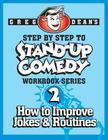 Step By Step to Stand-Up Comedy - Workbook Series: Workbook 2: How to Improve Jokes and Routines Cover Image