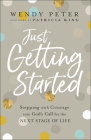 Just Getting Started: Stepping with Courage Into God's Call for the Next Stage of Life Cover Image