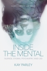 Inside the Mental: Silence, Stigma, Psychiatry, and LSD (Regina Collection #3) Cover Image