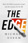The Edge: How Ten CEOs Learned to Lead--And the Lessons for Us All Cover Image