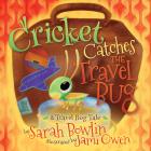 Cricket Catches the Travel Bug: A Travel Bug Tale Cover Image