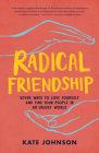 Radical Friendship: Seven Ways to Love Yourself and Find Your People in an Unjust World Cover Image