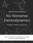 No-Nonsense Electrodynamics: A Student Friendly Introduction Cover Image