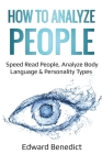 How to Analyze People: Speed Read People, Analyze Body Language & Personality Types Cover Image
