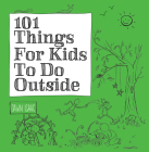 101 Things for Kids to Do Outside Cover Image