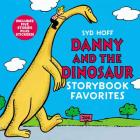 Danny and the Dinosaur Storybook Favorites: Includes 5 Stories Plus Stickers! (I Can Read Level 1) Cover Image