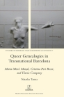 Queer Genealogies in Transnational Barcelona: Maria-Mercè Marçal, Cristina Peri Rossi, and Flavia Company (Studies in Hispanic and Lusophone Cultures #37) Cover Image