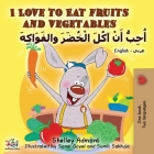 I Love to Eat Fruits and Vegetables (English Arabic Bilingual Book) (English Arabic Bilingual Collection) Cover Image