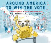 Around America to Win the Vote: Two Suffragists, a Kitten, and 10,000 Miles Cover Image