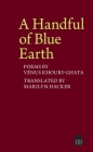 A Handful of Blue Earth: Poems by Venus Khoury-Ghata Cover Image