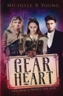 Gear Heart: Freedom is Worth the Risk Cover Image